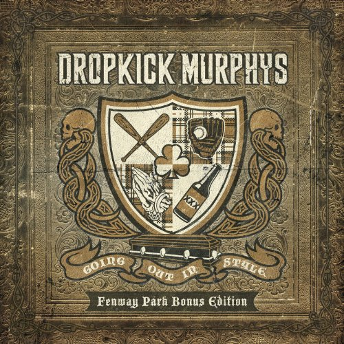 Dropkick Murphys - Going Out in Style (Fenway Park Bonus Edition)