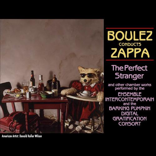 Frank Zappa - Boulez Conducts Zappa: The Perfect Stranger (1984) 256kbps