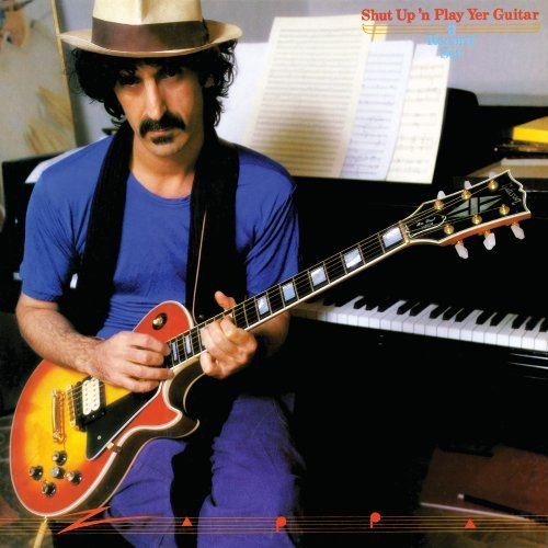 Frank Zappa - Shut Up 'n Play Yer Guitar, Shut Up 'n Play Yer Guitar Some More, Return of the Son of Shut Up 'n Play Yer Guitar