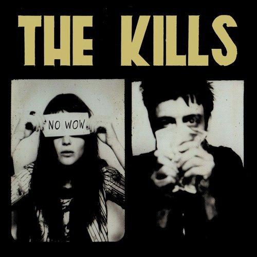 The Kills - No Wow (European Edition)