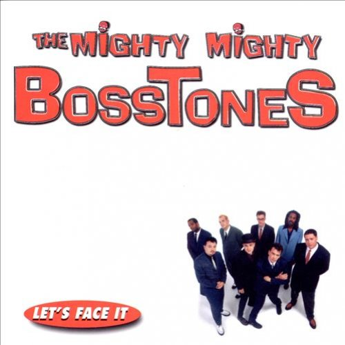The Mighty Mighty Bosstones - Let's Face It